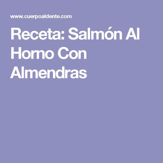 Receta: Salmón Al Horno Con Almendras