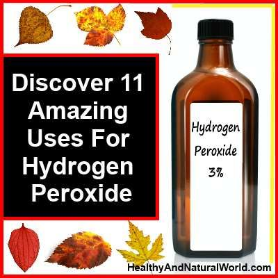 Discover 11 Amazing Uses For Hydrogen Peroxide