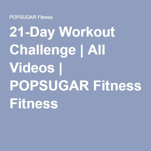21-Day Workout Challenge | All Videos | POPSUGAR Fitness