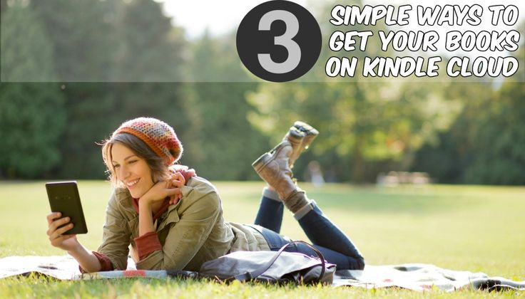 How To Upload Books To Your Kindle Cloud Account? 3 Easy Steps