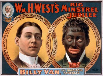 famous People From the 1900s | minstrel show poster showing a white man's face next to his blackend ...