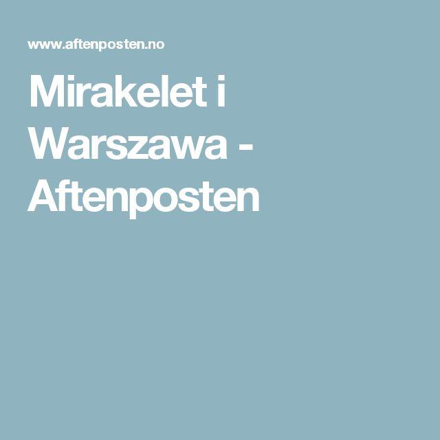 Mirakelet i Warszawa - Aftenposten