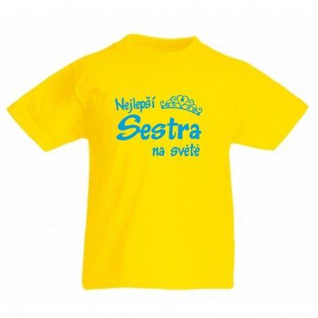 Nejlepší sestra na světě - Dětské tričko s potiskem