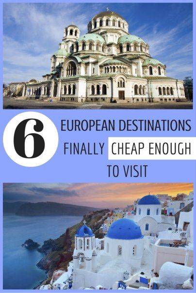 6 European Destinations Finally Cheap Enough to Visit