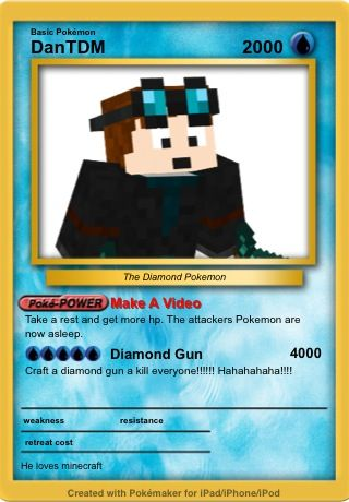 DanTDM as a Pokemon Card (tcg). I got this idea form dan's Pokemon tcg card stuff.