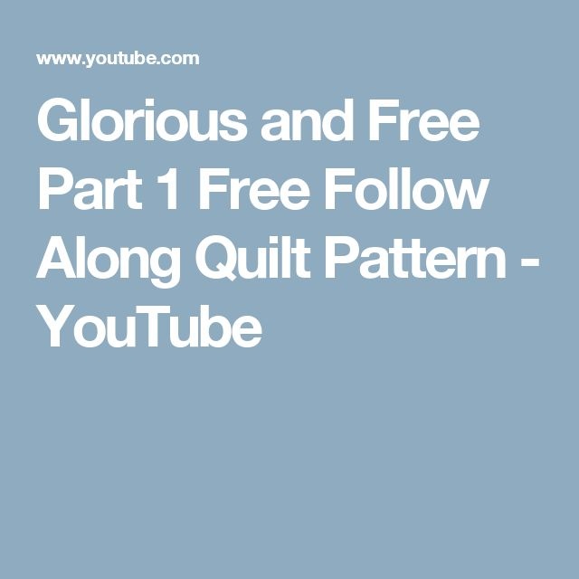 Glorious and Free Part 1 Free Follow Along Quilt Pattern - YouTube