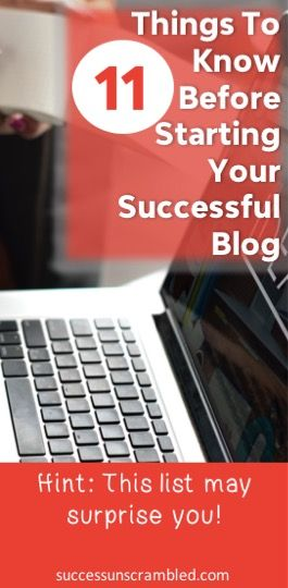 Want to start a successful blog? Here are 11 things you need to know before you get started. #blogging #blog #girlboss #businesswoman