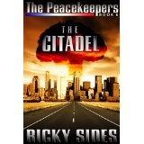 The Peacekeepers. The Citadel. Book 6. (Kindle Edition)By Ricky Sides