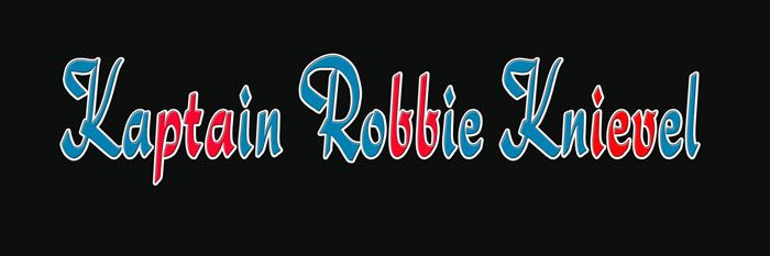 kaptain robbie knievel | robbie knievel was born on may 7 1962 to robert evel and linda knievel ...