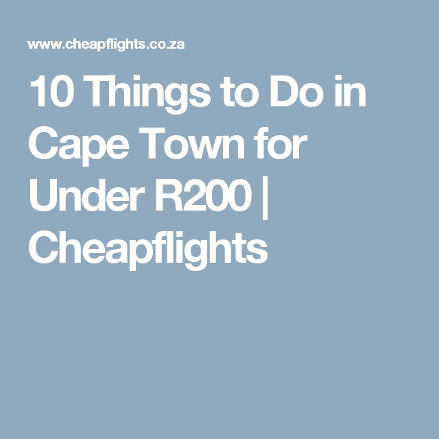 10 Things to Do in Cape Town for Under R200   Cheapflights