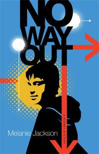 No Way Out by Melanie Jackson - A gunman takes hostages in a department store in Winnipeg, MB. Can Sam, 15, keep his cool and find a way out?