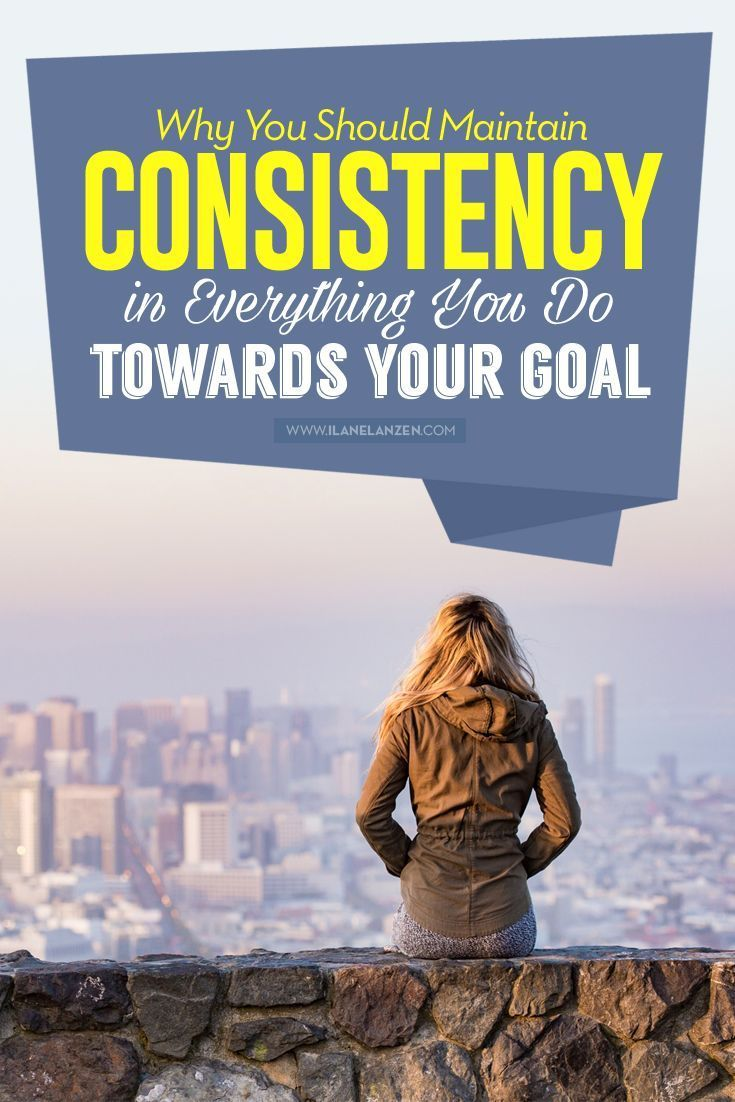 What is one of the best ways to make sure that you reach your goals in life? Maintain consistency as you move towards them. When you stick to the same set of principles or course of action towards your goals, you will have a much easier time reaching them