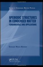 Aperiodic Structures in Condensed Matter: Fundamentals and Applications (Condensed Matter Physics)