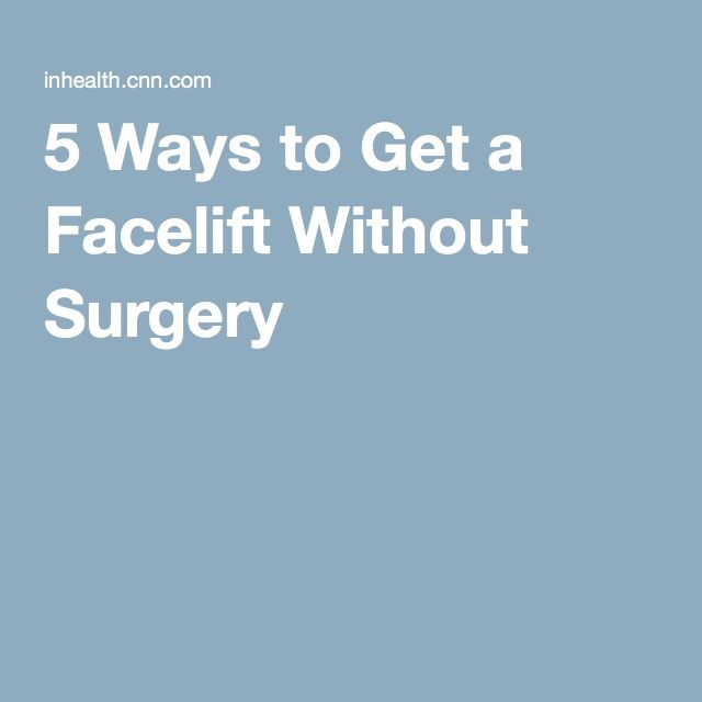 5 Ways to Get a Facelift Without Surgery