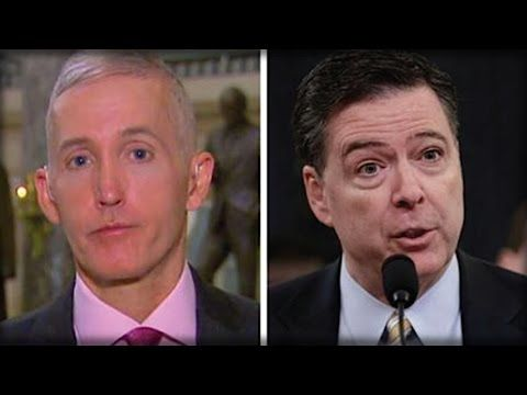 03-22-2017   OH NO! TREY GOWDY JUST WENT ON FOX NEWS & SHOWED AMERICA WHO JAMES COMEY REALLY IS… - YouTube