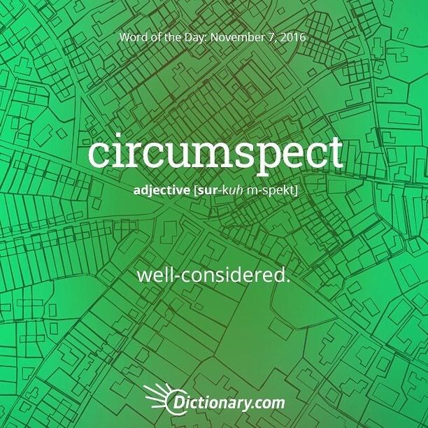 Circumspect...