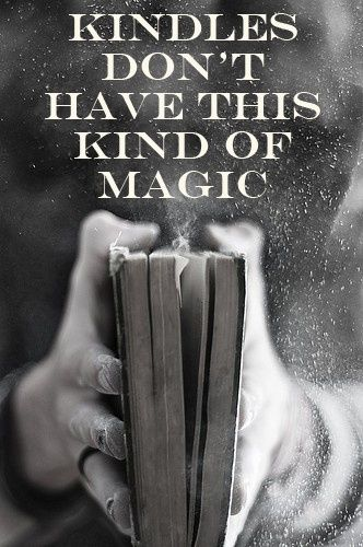 Kindles don't have this kind of magic:
