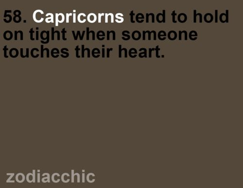 Capricorn - attached for life and not in a stalker way either.  It's loving the people you DO let in and never wanting to let them go.  <3