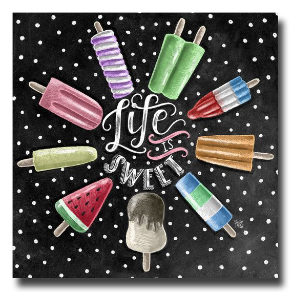 Life Is Sweet, Popsicle Print, Chalkboard Art, Summer Kitchen Decor, Chalk Art, Summertime, Ice Cream Art, Popsicle Art