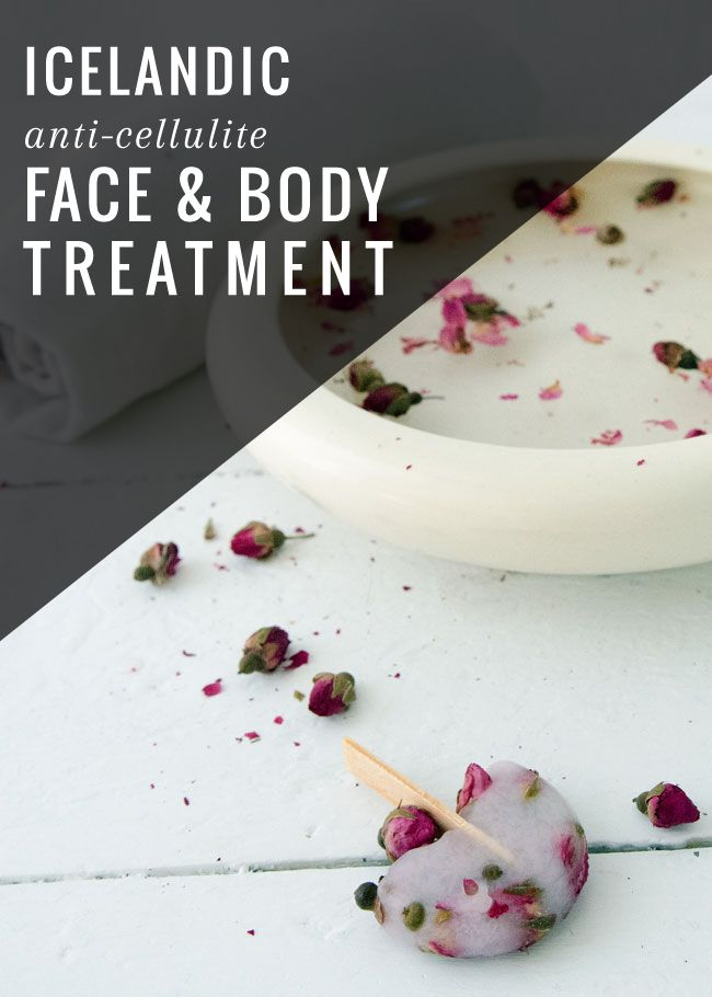Icelandic Anti-Cellulite Face   Body Treatment | http://hellonatural.co/icelandic-anti-cellulite-face-body-treatment/