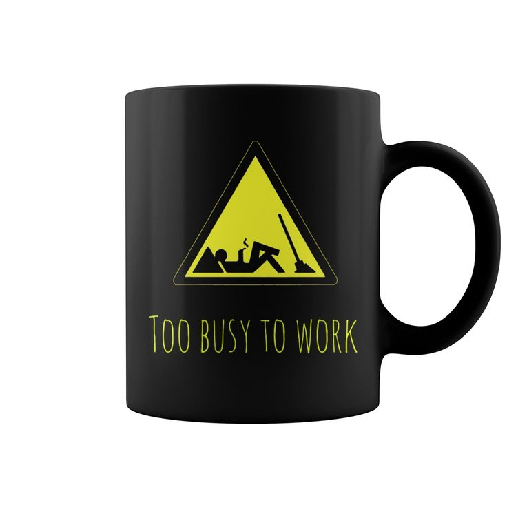 Too busy to work, funny road sign, bussines gifts, co-worker present, yellow, black, humor