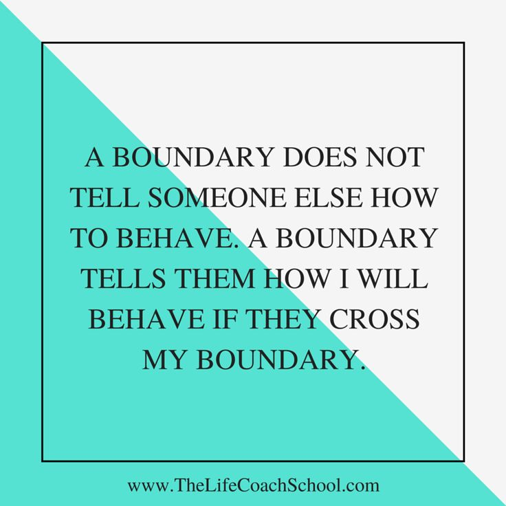 A boundary does not tell someone else how to behave. A boundary tells them how I…