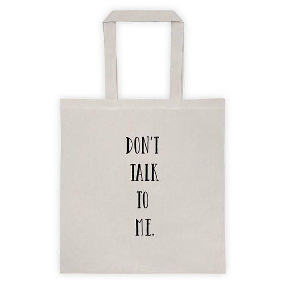 Stop annoying small talkers in their tracks! This antisocial little tote will help give off those sweet get away from me vibes !  #totebags #donttalktome #bagsandpurses #funnytotes #bags #grocerybag #bumbag #canvastote #etsy