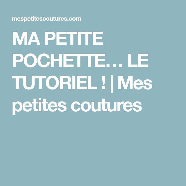 MA PETITE POCHETTE… LE TUTORIEL ! | Mes petites coutures