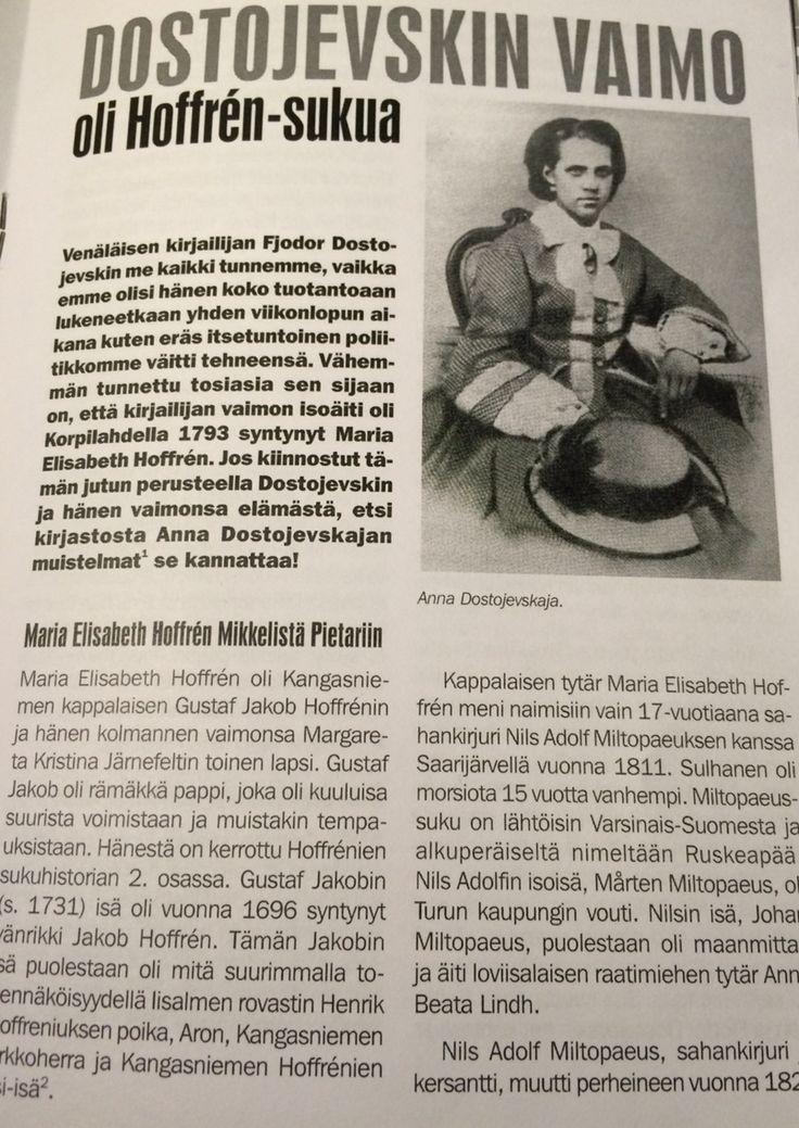 Kirjailija Fjodor Dostojevskin vaimon isoäiti on Maria Elisabeth Hoffren, esi-isäni 3.serkku Lähde: Hoff-net 2/2014