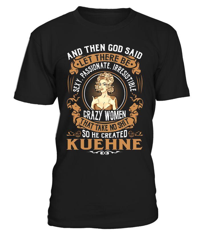 KUEHNE - Sexy, Passionate Irresistible, Crazy Women #Kuehne