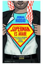 Este no es un manifiesto contra los hombres en general. Ni tampoco un manifiesto contra los hombres árabes en particular. Se trata, sin embargo, de un aullido de exasperación provocado por una especie concreta de hombres: la especie macho, los Supermen, como les gusta verse a sí mismos.  http://www.vasoroto.com/?lg=es&id=4&lid=115 http://rabel.jcyl.es/cgi-bin/abnetopac?SUBC=BPSO&ACC=DOSEARCH&xsqf99=1753091+