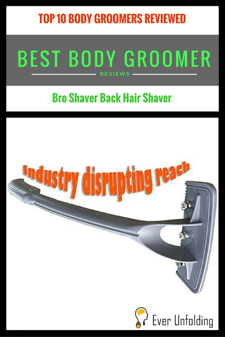 Broshaver is the ultimate back shaver with Industry disrupting reach. ~ http://ever-unfolding.net/best-body-groomer-reviews/