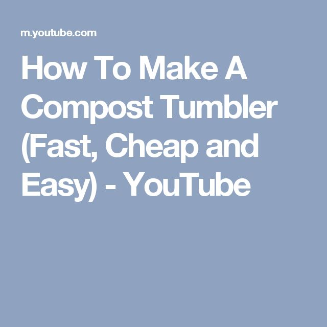 How To Make A Compost Tumbler (Fast, Cheap and Easy) - YouTube