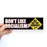 Don't Like Socialism? Get Off The Highway Sticker (Bumper Sticker)