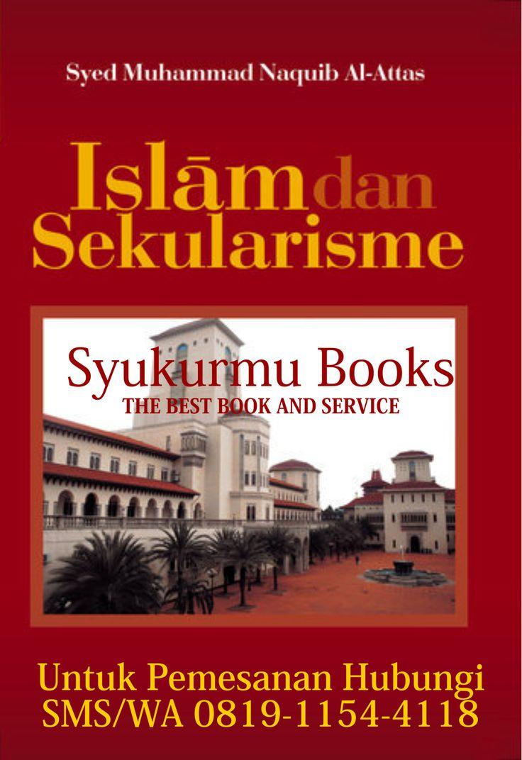 Islam Dan Sekularisme Syed Naquib, Buku Islam Dan Sekularisme Al Attas, Islam Dan Sekularisme Syed Naquib Al Attas, Islam Dan Sekularisme Naquib Al Attas, Jual Buku Islam Dan Sekularisme Al Attas
