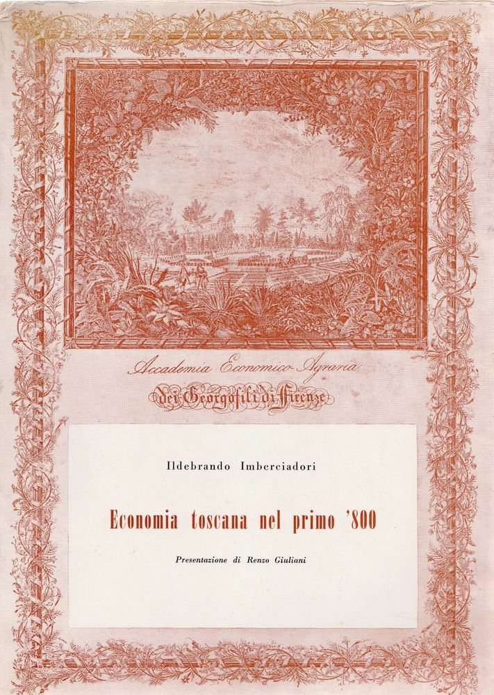 Ildebrando Imberciadori ECONOMIA TOSCANA NEL PRIMO '800 Vallecchi 1961 L5522