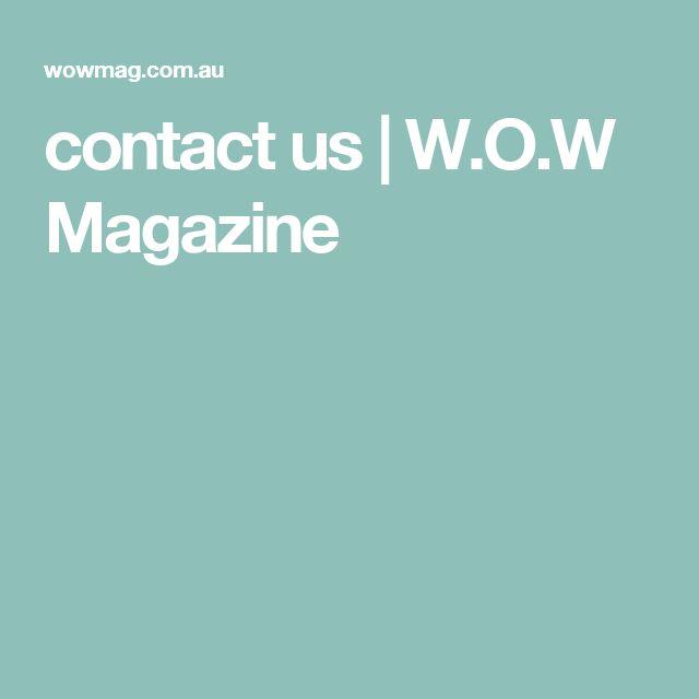 contact us | W.O.W Magazine