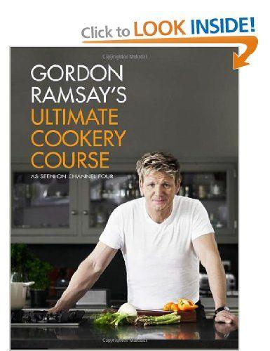 Gordon Ramsay's Ultimate Cookery Course: Amazon.co.uk: Gordon Ramsay: Books