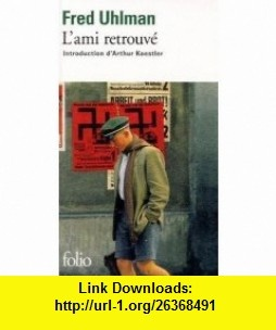 Lami retrouve (9782070374632) Fred Uhlman, Arthur Koestler, Leo Lack , ISBN-10: 2070374637  , ISBN-13: 978-2070374632 ,  , tutorials , pdf , ebook , torrent , downloads , rapidshare , filesonic , hotfile , megaupload , fileserve