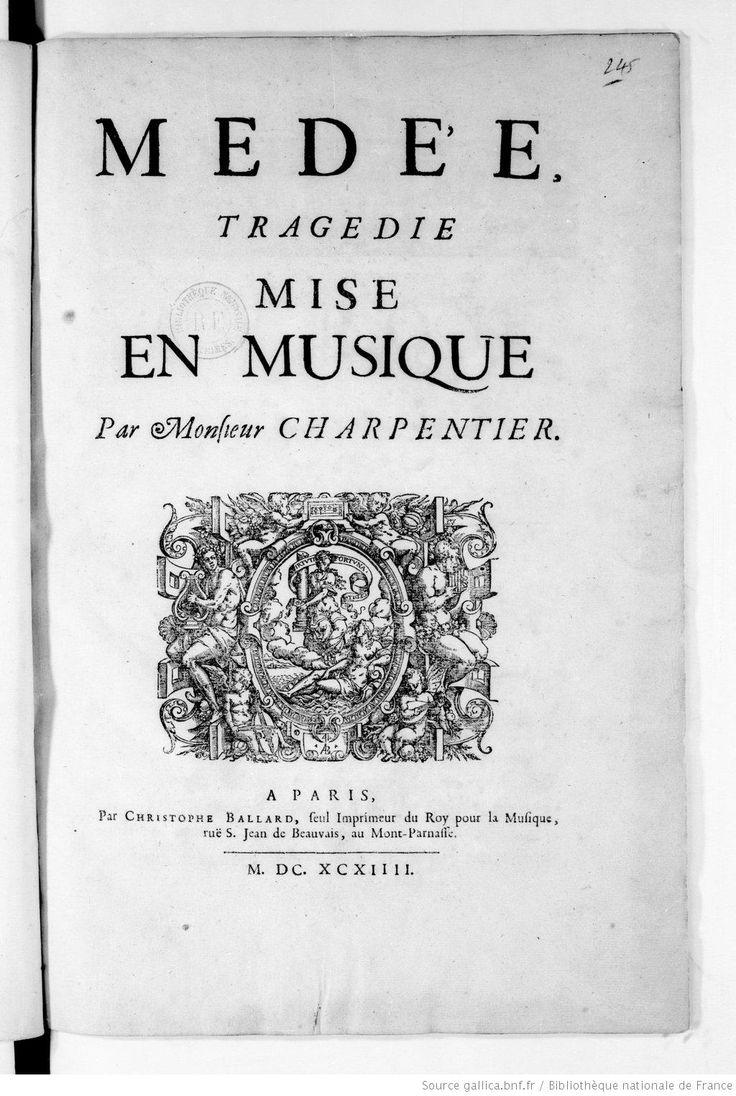 """""""Médée"""", tragédie mise en musique par Marc-Antoine charpentier. 5 actes avec prologue;  texte de Thomas Corneille"""