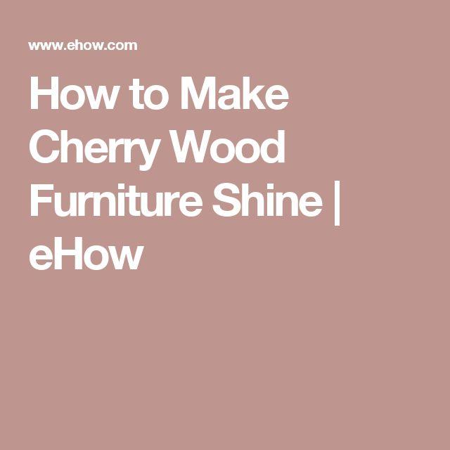 How to Make Cherry Wood Furniture Shine. Best 25  Cherry wood furniture ideas on Pinterest   Beige bedroom
