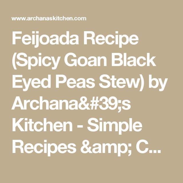 Feijoada Recipe (Spicy Goan Black Eyed Peas Stew) by Archana's Kitchen - Simple Recipes & Cooking Ideas