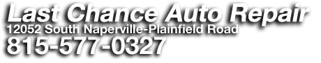 Last Chance Auto Repair serves Plainfield, Naperville, Bolingbrook, IL, plus all local Chicago South West suburbs plus beyond. Serving the local area plus beyond since the 1970's. Were you looking for a car repair shop that you can trust plus afford? Call Last Chance 24-7. www.lastchanceautorepairs.com