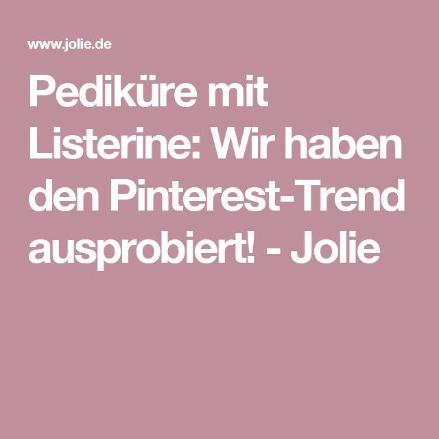 Pediküre mit Listerine: Wir haben den Pinterest-Trend ausprobiert! - Jolie