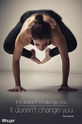 If it doesn't challenge you, it doesn't change you.: Crows Poses, Workout Exerci, The Crows, The Challenges, Yoga Poses, Physics Exerci, Motivation Fit Quotes, Weightloss, Weights Loss