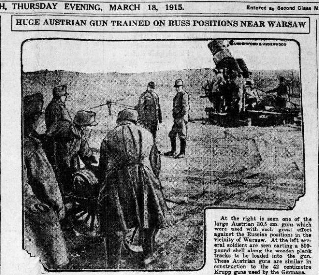 Mar 18 1915 Huge 30.5cm Austrian Gun zeroes in on Russian Positions near Warsaw http://chroniclingamerica.loc.gov/lccn/sn85058396/1915-03-18/ed-1/seq-1/…