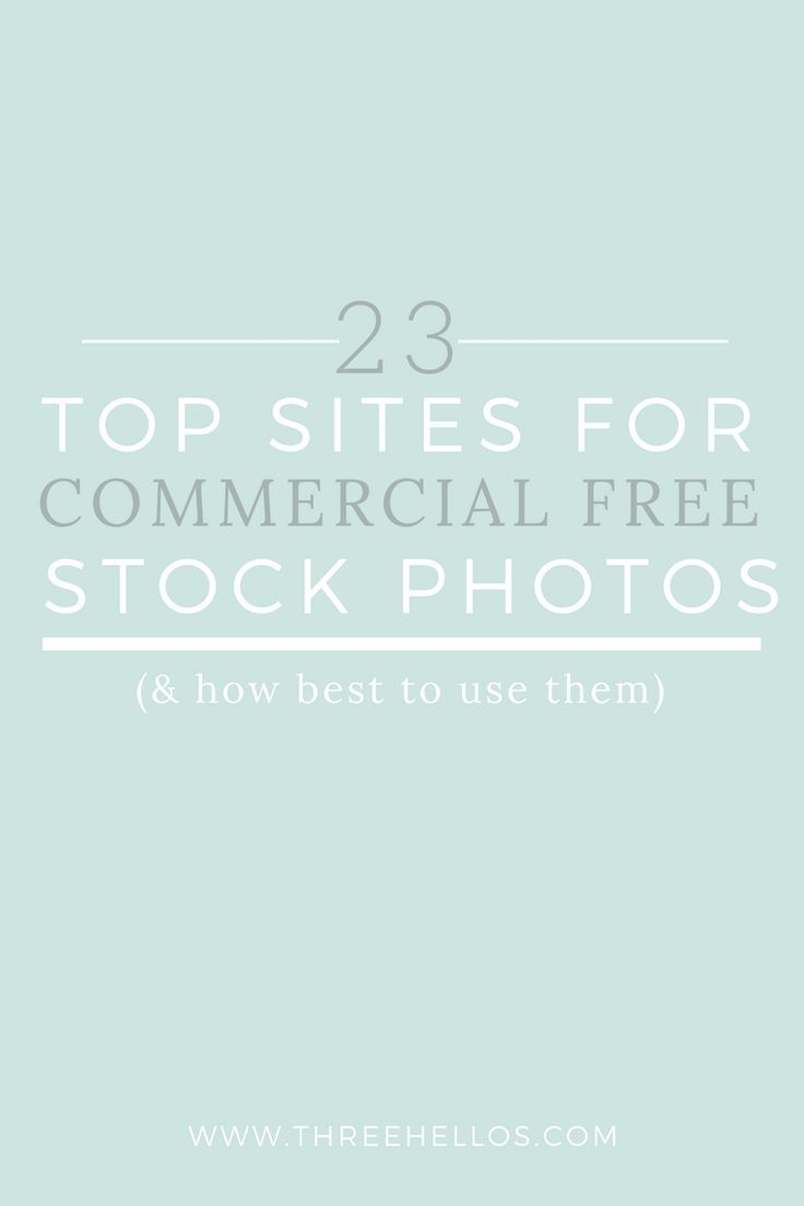 23 Top Sites for           Commercial Free Stock Photos                              (& how best to use them!)