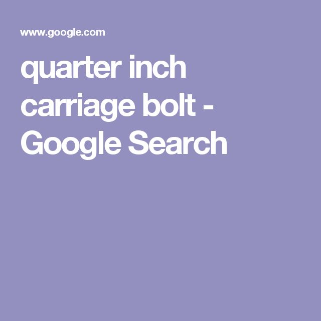 quarter inch carriage bolt - Google Search