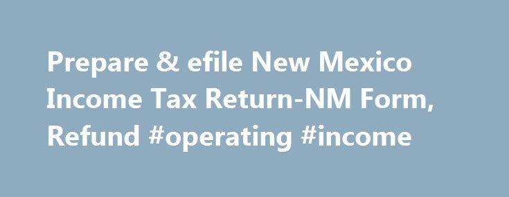 Prepare & efile New Mexico Income Tax Return-NM Form, Refund ...