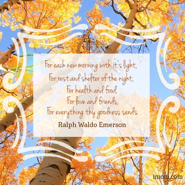 For each new morning with it's light, for rest and shelter of the night, for health and food, for love and friends, for everything thy goodness sends. - Ralph Waldo Emerson #quotes #quoteswelove #thankful